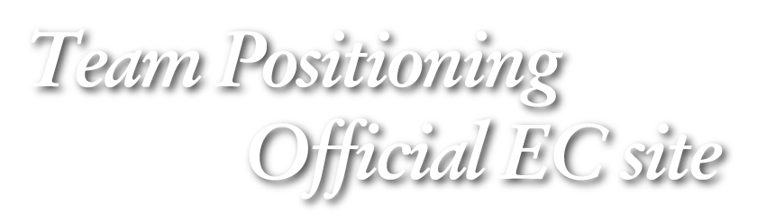 Team Positioning Official EC site